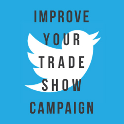 Using Twitter to Improve your Trade Show Campaign